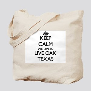 Keep calm we live in Live Oak Texas Tote Bag