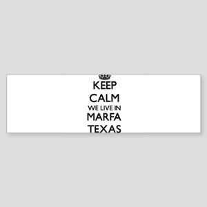 Keep calm we live in Marfa Texas Bumper Sticker