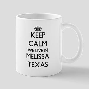 Keep calm we live in Melissa Texas Mugs