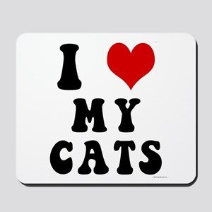 I Love (Heart) My Cats Mousepad