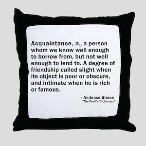 Acquaintance Throw Pillow