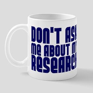 """Don't Ask.. Research"" Mug"