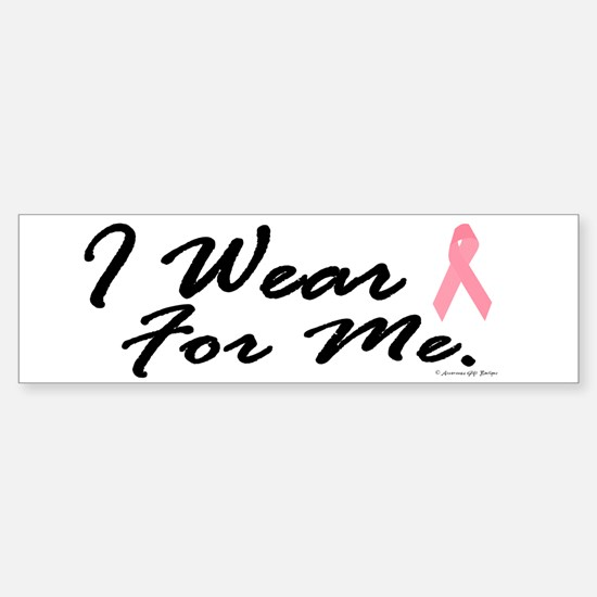 I Wear Pink For ME 1 Bumper Bumper Bumper Sticker