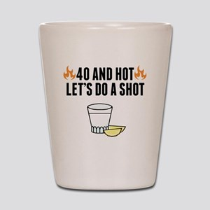 40 And Hot Shot Glass