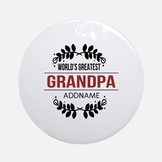 Custom Worlds Greatest Grandpa Ornament (Round)