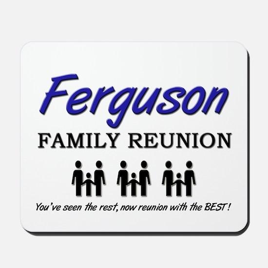 Ferguson Family Reunion Mousepad