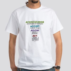 Acknowledge Accept Allow Act White T-Shirt