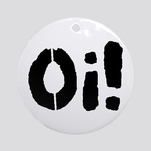 Oi! Ornament (Round)