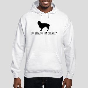 Got English Toy Spaniel Hooded Sweatshirt