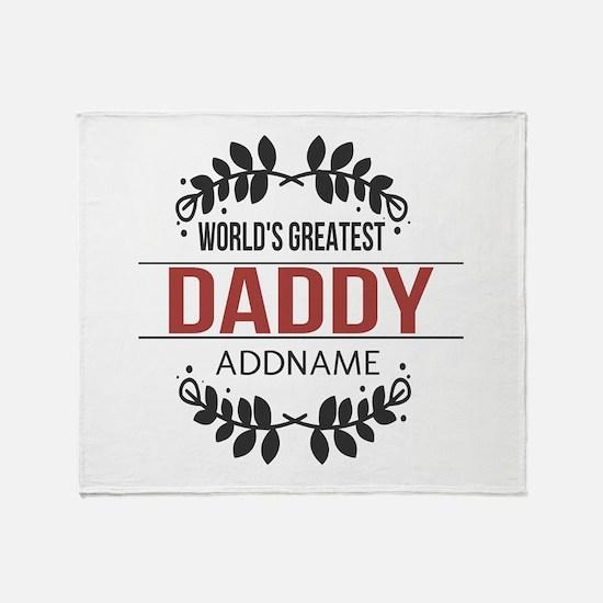 Custom Worlds Greatest Daddy Throw Blanket