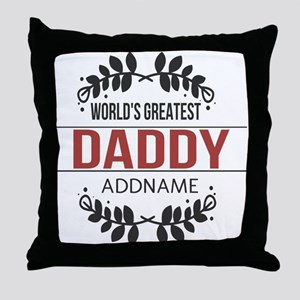 Custom Worlds Greatest Daddy Throw Pillow