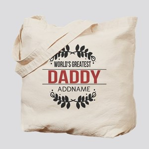 Custom Worlds Greatest Daddy Tote Bag