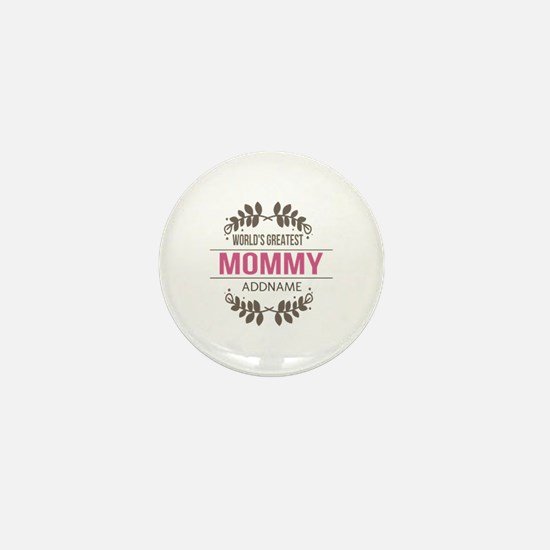 Custom Worlds Greatest Mommy Mini Button