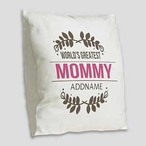 Custom Worlds Greatest Mommy Burlap Throw Pillow