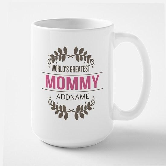 Custom Worlds Greatest Mommy Large Mug