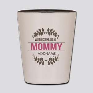 Custom Worlds Greatest Mommy Shot Glass