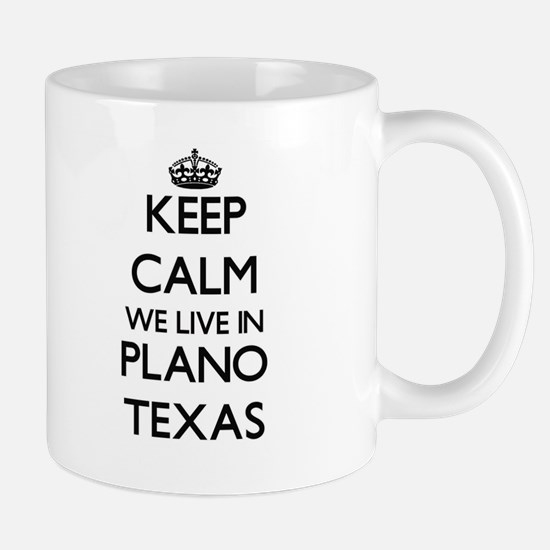 Keep calm we live in Plano Texas Mugs