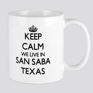 Keep calm we live in San Saba Texas Mugs