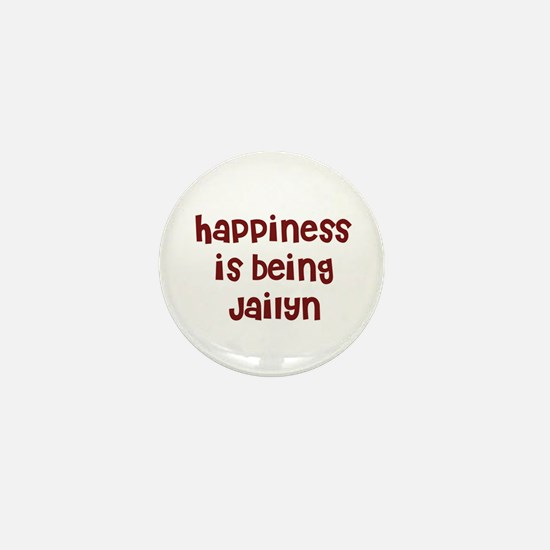 happiness is being Jailyn Mini Button