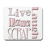 Live Laugh Love Scrap Mousepad