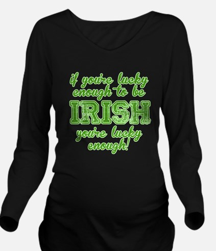 If Youre Lucky Enoug Long Sleeve Maternity T-Shirt