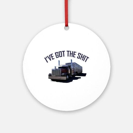 I've Got The Shit Ornament (Round)