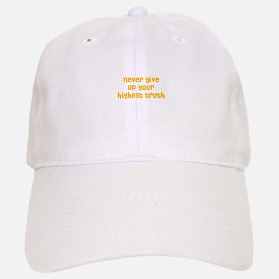 Never give up your highest tr Baseball Baseball Cap