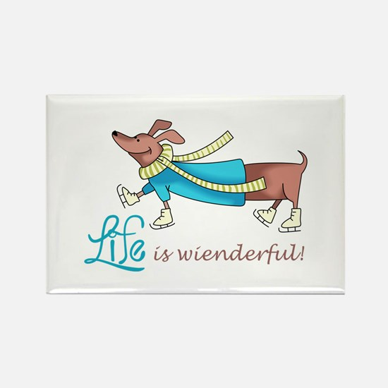LIFE IS WIENDERFUL Magnets