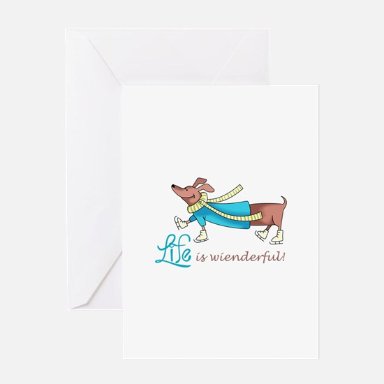 LIFE IS WIENDERFUL Greeting Cards