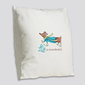 LIFE IS WIENDERFUL Burlap Throw Pillow
