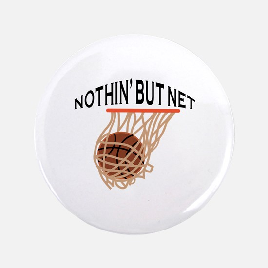 """NOTHING BUT NET 3.5"""" Button"""