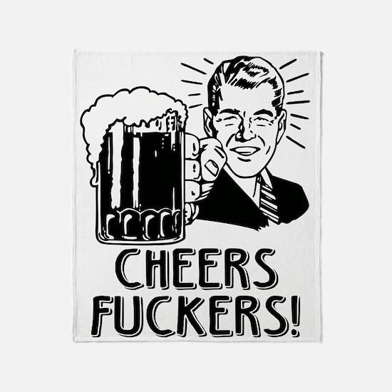 Cheers Fuckers Irish Drinking Humor Throw Blanket