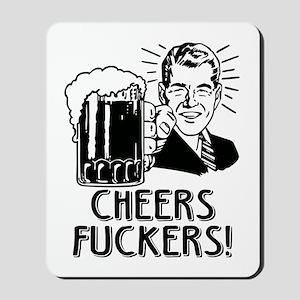 Cheers Fuckers Irish Drinking Humor Mousepad