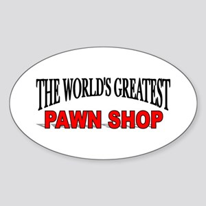 """""""The World's Greatest Pawn Shop"""" Oval Sticker"""
