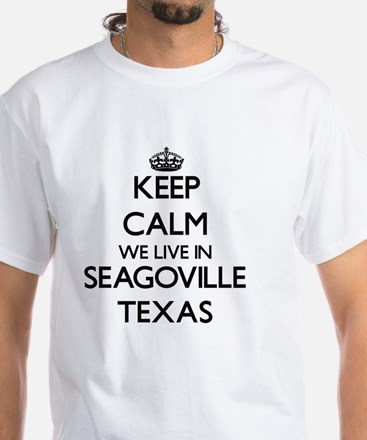 Keep calm we live in Seagoville Texa T-Shirt