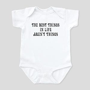 Best things in life... Infant Bodysuit