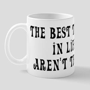 Best things in life... Mug