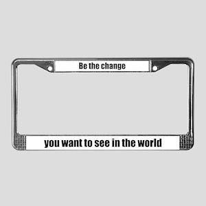 Be The Change (Mahatma Gandhi) License Plate Frame