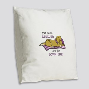 IVE BEEN RESCUED Burlap Throw Pillow