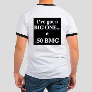 I've got a BIG ONE -.50 BMG Ringer T