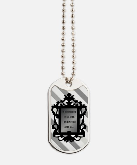 Funny Mother to daughter quotes Dog Tags