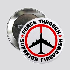 "Peace Through Superior Firepower 2.25"" Button (10"