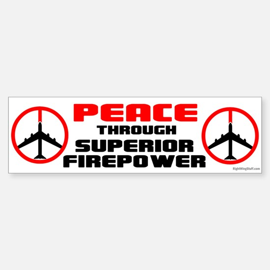 Peace Through Superior Firepower Bumper Bumper Bumper Sticker