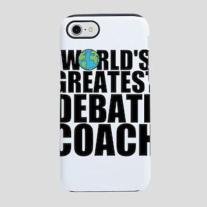 World's Greatest Debate Coach iPhone 7 Tough C