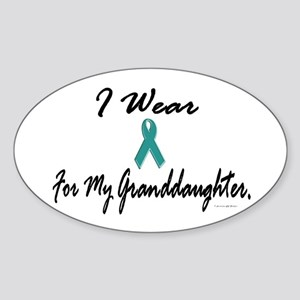 I Wear Teal For My Granddaughter 1 Oval Sticker