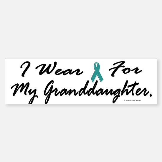 I Wear Teal For My Granddaughter 1 Bumper Bumper Sticker