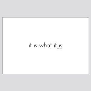 It Is What It Is Large Poster