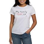 My (cheap) Family Loves Me Women's T-Shirt