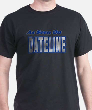 As Seen on Dateline T-Shirt