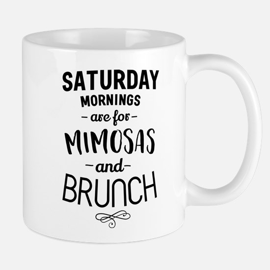 Saturday mornings are for mimosas and brunch Mugs